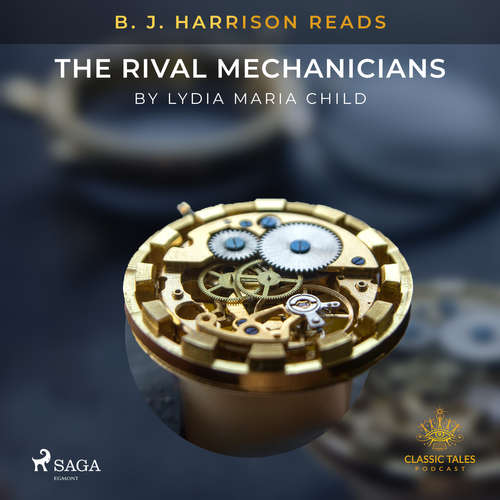 Audiobook B. J. Harrison Reads The Rival Mechanicians (EN) - Lydia Maria Child - B. J. Harrison