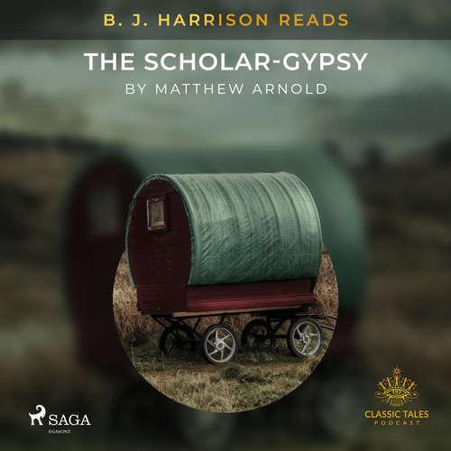 Audiobook B. J. Harrison Reads The Scholar-Gypsy (EN) - Matthew Arnold - B. J. Harrison