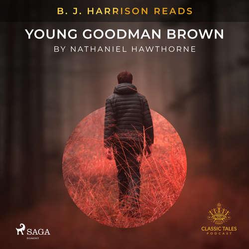 Audiobook B. J. Harrison Reads Young Goodman Brown (EN) - Nathaniel Hawthorne - B. J. Harrison