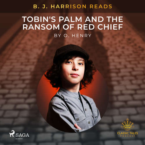 Audiobook B. J. Harrison Reads Tobin's Palm and The Ransom of Red Chief (EN) - O. Henry - B. J. Harrison