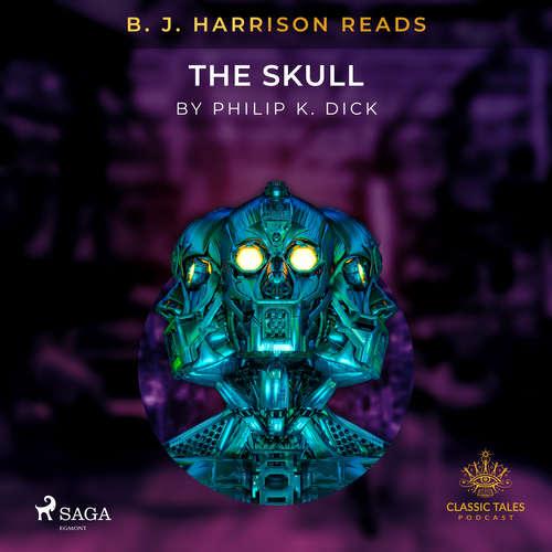 Audiobook B. J. Harrison Reads The Skull (EN) - Philip K. Dick - B. J. Harrison