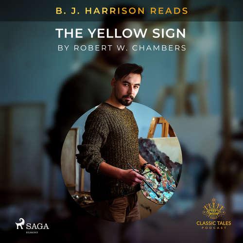 Audiobook B. J. Harrison Reads The Yellow Sign (EN) - Robert W. Chambers - B. J. Harrison