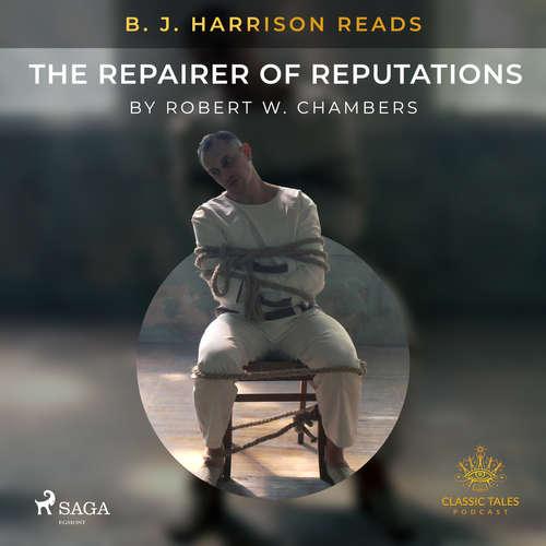 Audiobook B. J. Harrison Reads The Repairer of Reputations (EN) - Robert W. Chambers - B. J. Harrison