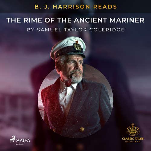 Audiobook B. J. Harrison Reads The Rime of the Ancient Mariner (EN) - Samuel Taylor Coleridge - B. J. Harrison