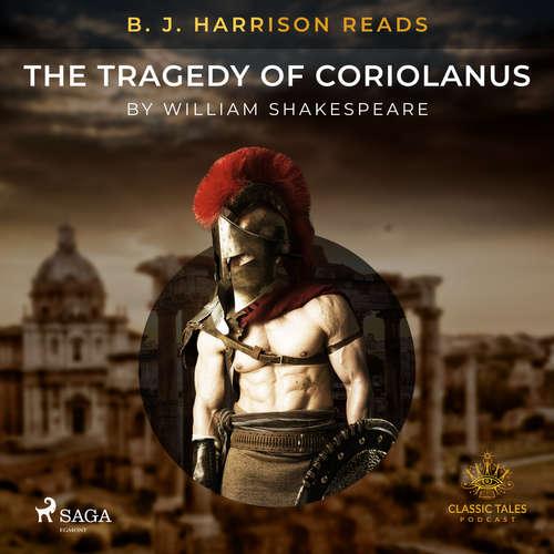 Audiobook B. J. Harrison Reads The Tragedy of Coriolanus (EN) - William Shakespeare - B. J. Harrison