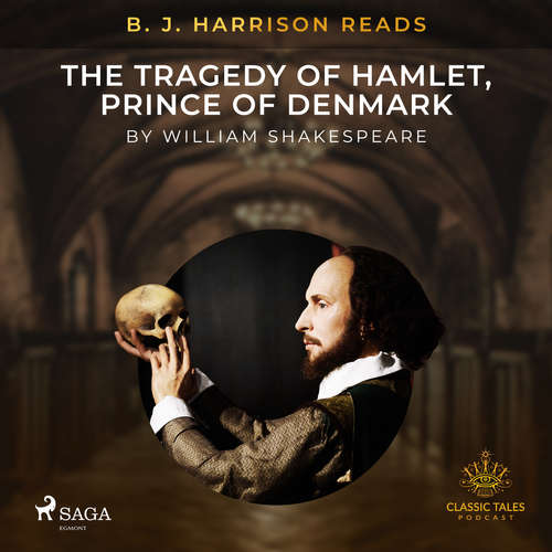 Audiobook B. J. Harrison Reads The Tragedy of Hamlet, Prince of Denmark (EN) - William Shakespeare - B. J. Harrison