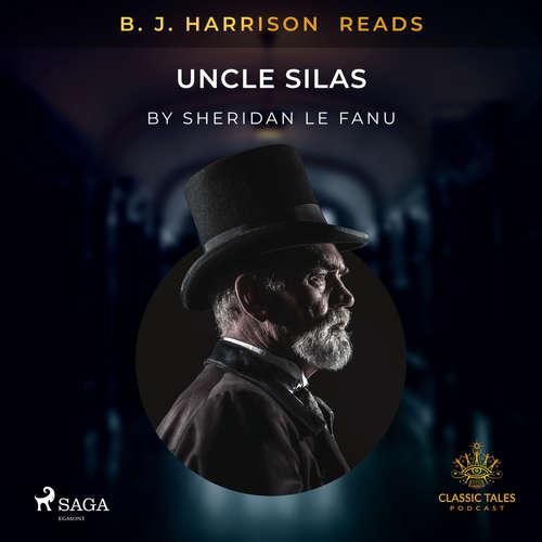 Audiobook B. J. Harrison Reads Uncle Silas (EN) - Sheridan Le Fanu - B. J. Harrison