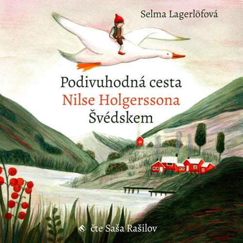 Audiokniha Podivuhodná cesta Nilse Holgerssona Švédskem - Selma Lagerlöfová - Saša Rašilov