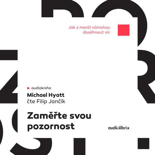 Audiokniha Zaměřte svou pozornost - Michael Hyatt - Filip Jančík