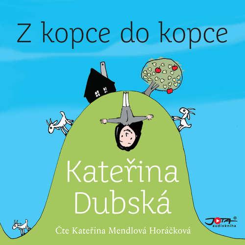 Audiokniha Z kopce do kopce - Kateřina Dubská - Kateřina Mendlová Horáčková