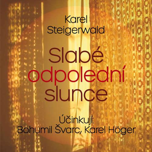 Audiokniha Slabé odpolední slunce - Karel Steigerwald - Karel Höger