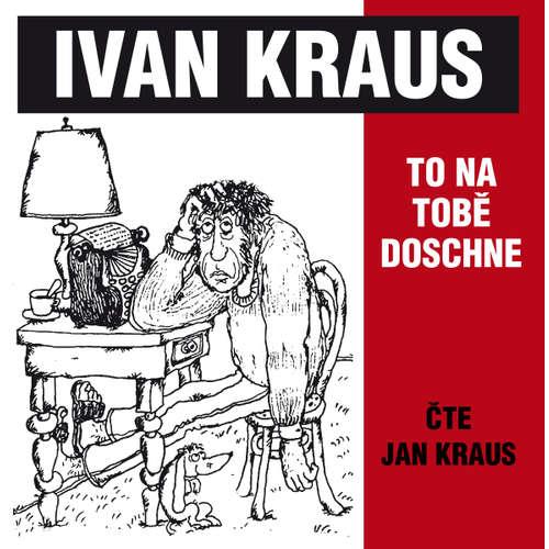 Audiokniha To na tobě doschne - Ivan Kraus - Jan Kraus