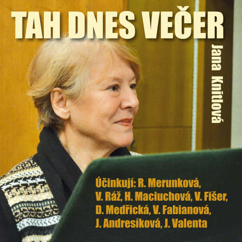 Audiokniha Tah dnes večer - Jana Knitlová - Růžena Merunková