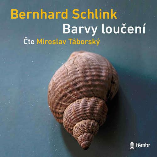 Audiokniha Barvy loučení - Bernhard Schlink - Miroslav Táborský