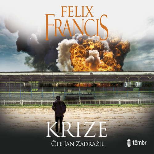 Audiokniha Krize - Felix Francis - Jan Zadražil