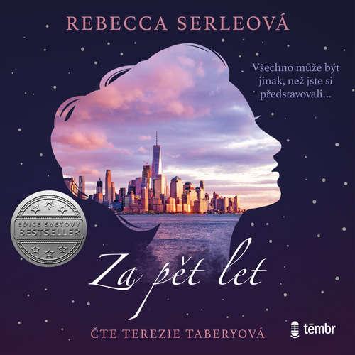 Audiokniha Za pět let - Rebecca Serleová - Terezie Taberyová