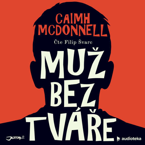 Audiokniha Muž bez tváře - Caimh McDonnell - Filip Švarc