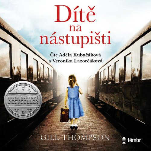 Audiokniha Dítě na nástupišti - Gill Thompson - Adéla Kubačáková