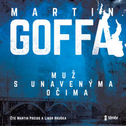 Audiokniha Muž s unavenýma očima - Martin Goffa - Martin Preiss