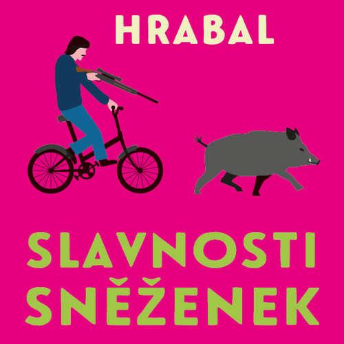 Audiokniha Slavnosti sněženek - Bohumil Hrabal - Pavel Soukup