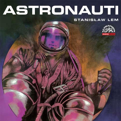 Audiokniha Astronauti - Stanisław Lem - Martin Růžek
