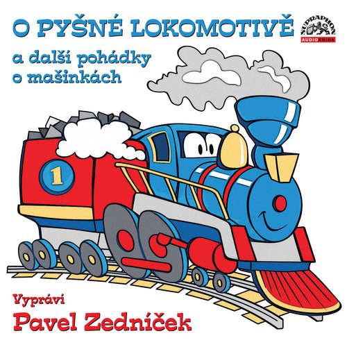 Audiokniha O pyšné lokomotivě a další pohádky o mašinkách - Pavel Nauman - Pavel Zedníček