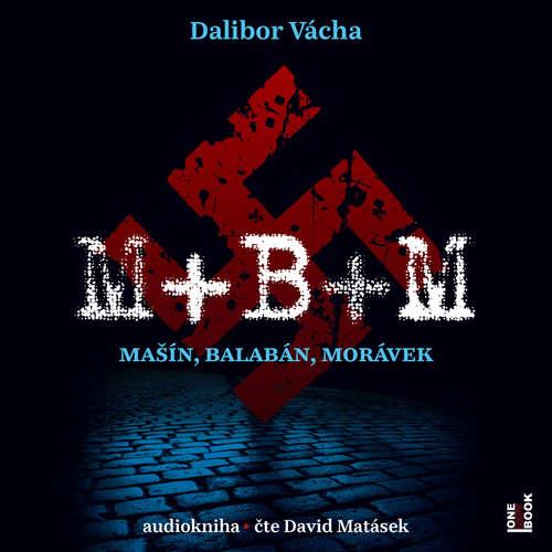 Audiokniha M+B+M - Dalibor Vácha - David Matásek