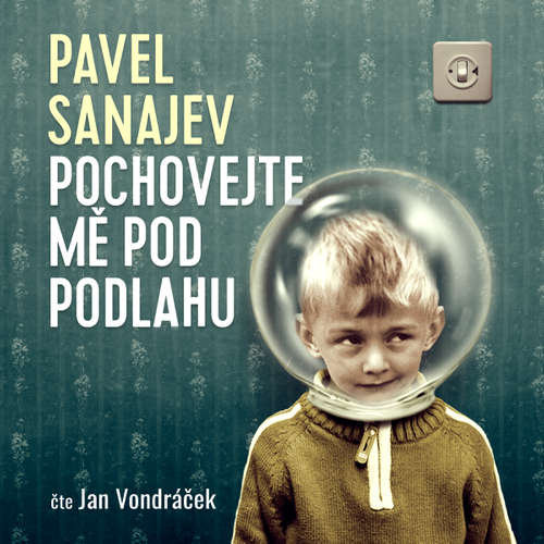 Audiokniha Pochovejte mě pod podlahu - Pavel Vladimirovič Sanajev - Jan Vondráček