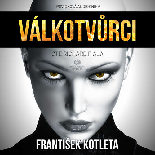 Audiokniha Válkotvůrci - František Kotleta - Richard Fiala