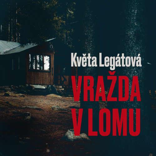 Audiokniha Vražda v lomu - Věra Hofmanová - Jiří Tomek
