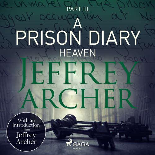 Audiobook A Prison Diary III - Heaven (EN) - Jeffrey Archer - Jonathan Keeble