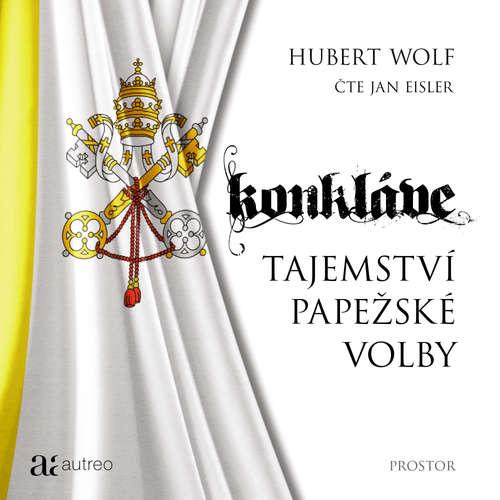 Audiokniha Konkláve - Tajemství papežské volby - Hubert Wolf - Jan Eisler