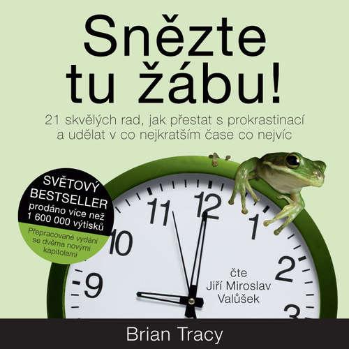 Audiokniha Snězte tu žábu! - Brian Tracy - Jiří Miroslav Valůšek