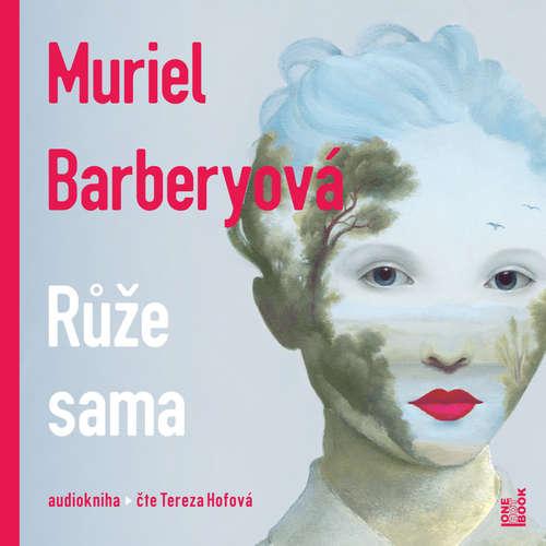 Audiokniha Růže sama - Muriel Barbery - Tereza Hofová
