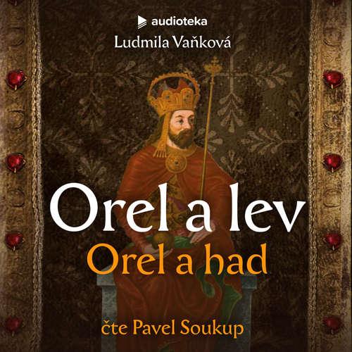 Audiokniha Orel a lev: Orel a had - Ludmila Vaňková - Pavel Soukup