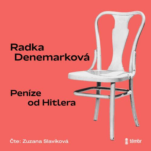 Audiokniha Peníze od Hitlera - Radka Denemarková - Zuzana Slavíková