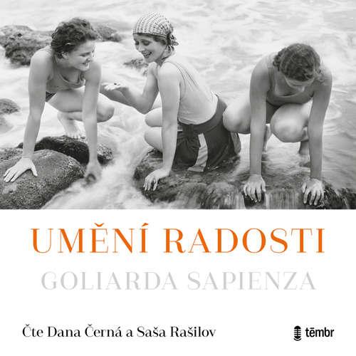 Audiokniha Umění radosti - Goliarda Sapienza - Dana Černá