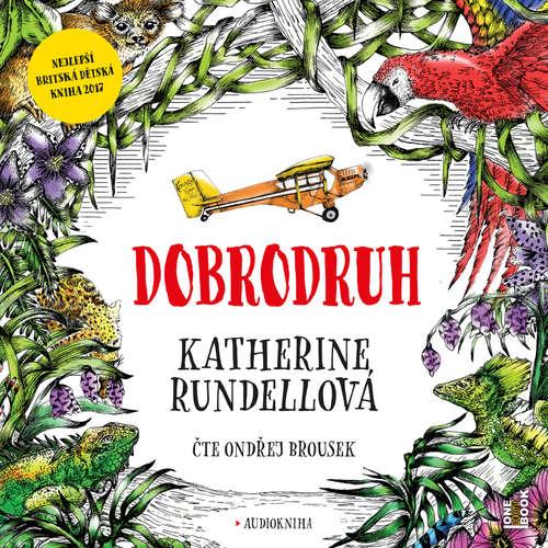 Audiokniha Dobrodruh - Katherine Rundellová - Ondřej Brousek