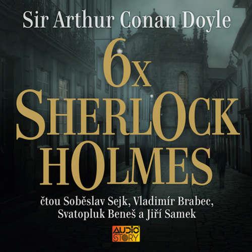 Audiokniha 6x Sherlock Holmes - Arthur Conan Doyle - Soběslav Sejk