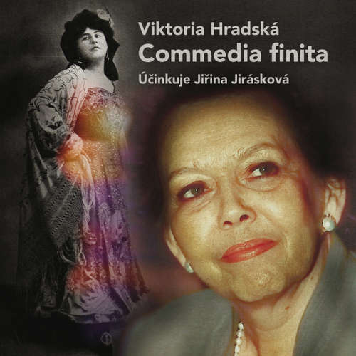 Audiokniha Commedia finita - Viktorie Hradská - Jiřina Jirásková