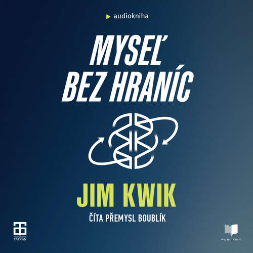 Audiokniha Myseľ bez hraníc - Jim Kwik - Přemysl Boublík