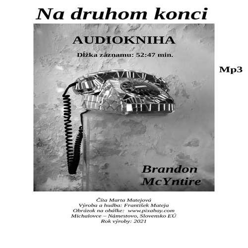 Audiokniha Na druhom konci - Brandon McYntire - Marta Matejová
