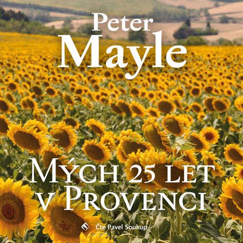 Audiokniha Mých 25 let v Provenci - Peter Mayle - Pavel Soukup