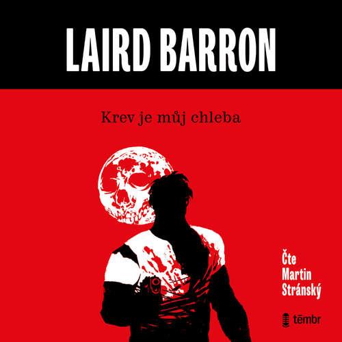 Audiokniha Krev je můj chleba - Laird Barron - Martin Stránský