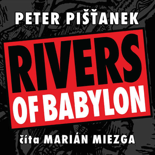 Audiokniha Rivers Of Babylon - Peter Pišťanek - Marián Miezga