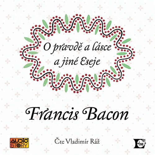 Audiokniha O pravdě a lásce a jiné eseje - Francis Bacon - Vladimír Ráž