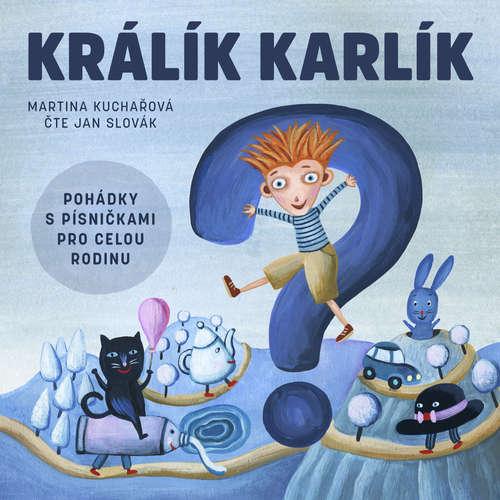 Audiokniha Králík Karlík - Martina Kuchařová - Jan Slovák