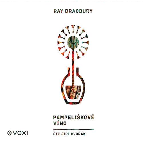 Audiokniha Pampeliškové víno - Ray Bradbury - Jiří Dvořák