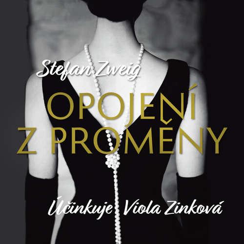 Audiokniha Opojení z proměny - Stefan Zweig - Viola Zinková