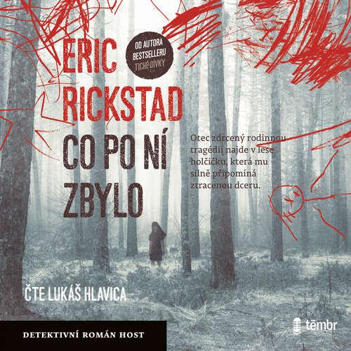 Audiokniha Co po ní zbylo - Erik Rickstad - Lukáš Hlavica